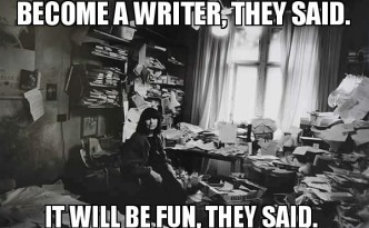 Become a writer they said