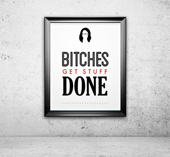 Tina Fey Bitches Get Stuff Done