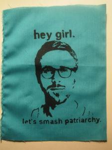 Hey girl, let's smash patriarchy